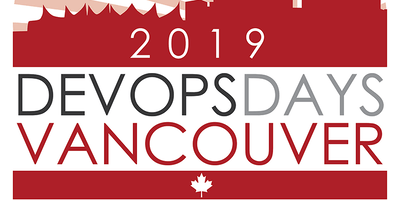 DevOps Days Vancouver 2019 Mar 29th-30th