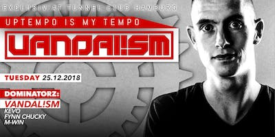 TOP-DJ VANDALISM excl. @TUNNEL CLUB * * * * * DI 25.12.18