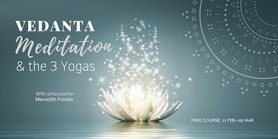 Vedanta, Meditation & the 3 Yogas