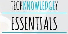 Techknowledgy: Essentials - Microsoft Word & Excel
