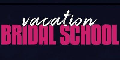 Vacation Bridal School