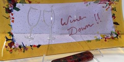 Kiln Forming: Wine Down Workshop | 2019