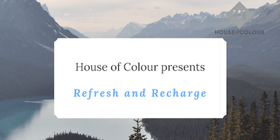 House of Colour presents The Refresh and Recharge Event
