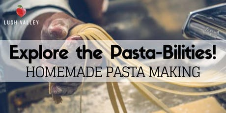 Explore the Pasta-Bilities! Intro to Homemade Pasta Making tickets