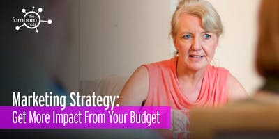 Marketing Strategy: Get More Impact From Your Budget