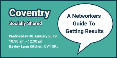 Coventry Socially Shared A Networkers Guide To Getting Results