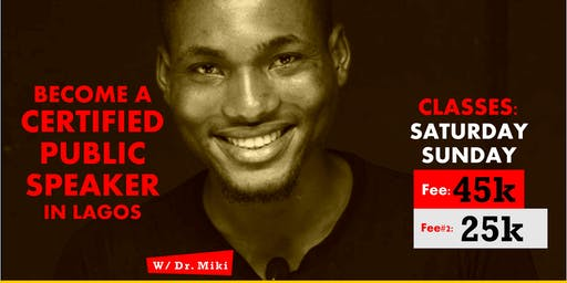BECOME A CERTIFIED PUBLIC SPEAKER IN LAGOS with Dr. MIKI