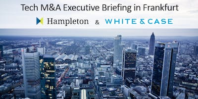 Tech M&A Executive Briefing in Frankfurt - Hampleton Partners und White & Case
