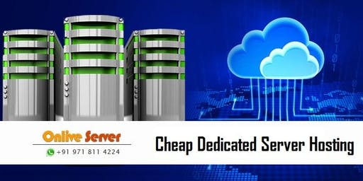 Dreams Come True with Cheapest Dedicated Server Hosting by Onlive Server