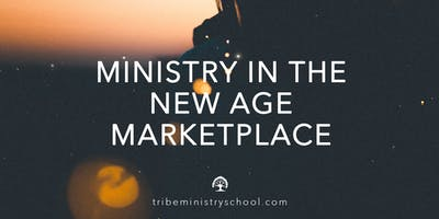 TRIBE MINISTRY SCHOOL | Ministry in the New Age Marketplace