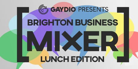 Copy of Gaydio Brighton Business Mixer: Lunch Edition  tickets