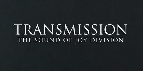 Transmission: The Sound of Joy Division  tickets