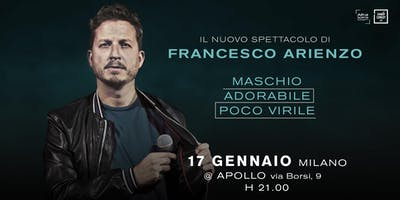 FRANCESCO ARIENZO LIVE - MASCHIO ADORABILE POCO VIRILE