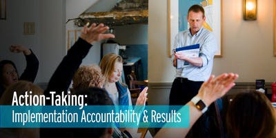 Action-Taking; Accountability and Results. Session 2