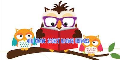 4th Grade Secret Reader Fridays