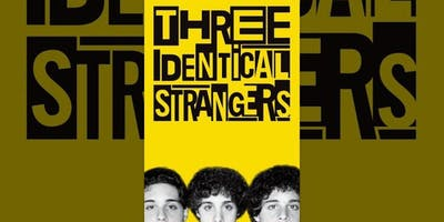 BAFTA Nominee Film Screening - Three Identical Strangers