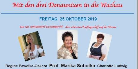 Wienerisch und Schlager - Mit den drei Donaunixen in die Wachau Tickets