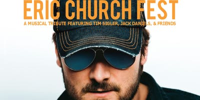 ERIC CHURCH TRIBUTE FEST - SAT, JAN 19TH (DAY TWO)