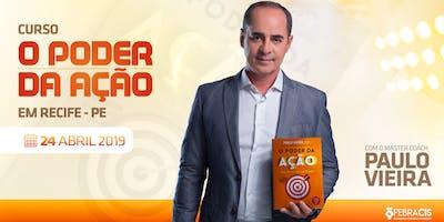 [RECIFE/PE] Curso O Poder da Ação com Paulo Vieira