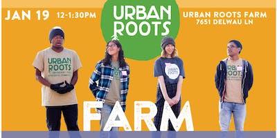 Urban Roots Open House: MLK Weekend