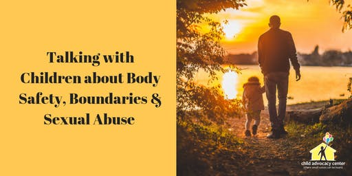 Talking with Children about Body Safety, Boundaries & Sexual Abuse
