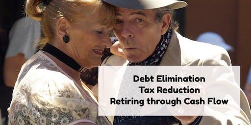 Debt Elimination, Tax Reduction and Retiring through Cash Flow - Clarksburg, WV
