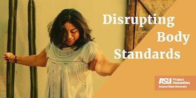 Disrupting Body Standards