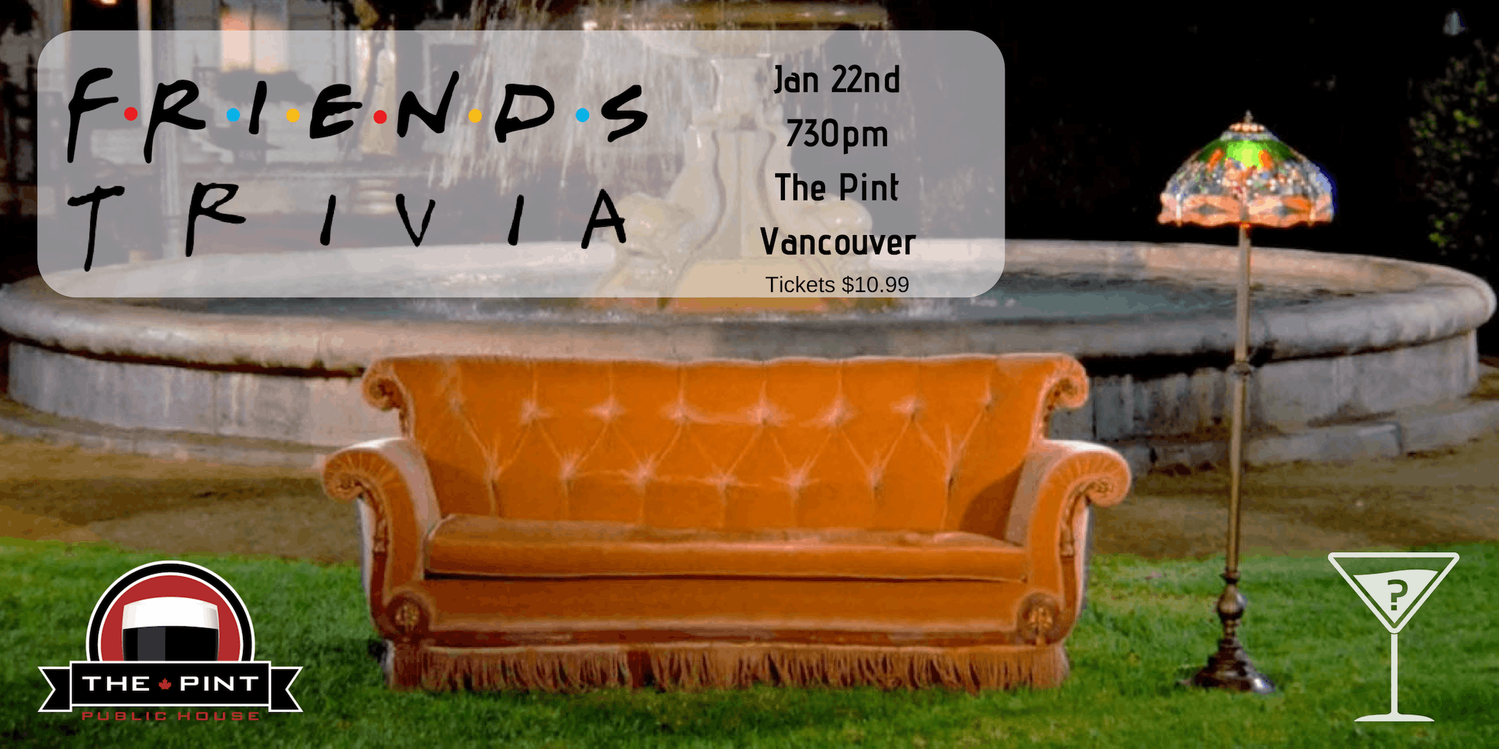 Friends Trivia - The Pint Vancouver Jan 22 730pm