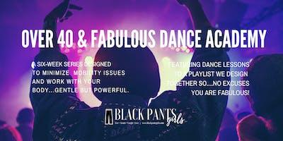 Over 40 & Fabulous Dance Academy - Winter/Spring 2019