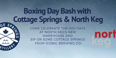 North Keg X Cottage Springs Boxing Day Bash