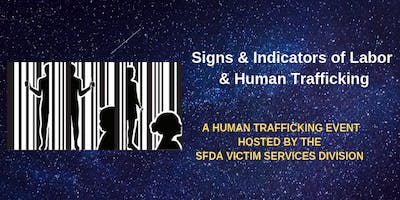 """SFDA Victim Services Division: """"Signs & Indicators of Labor & Human Trafficking"""" Event"""
