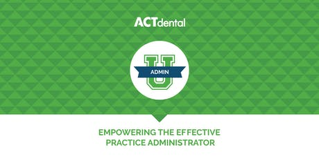 ACT Dental: Empowering The Effective Practice Administrator tickets