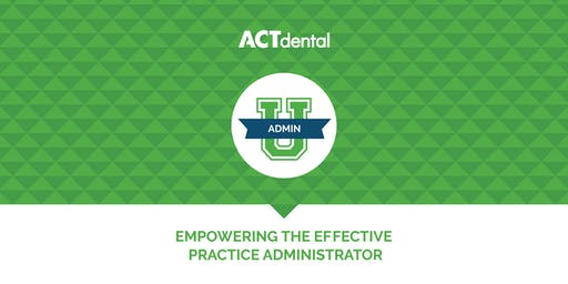 ACT Dental: Empowering The Effective Practice Administrator
