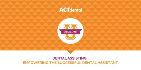 ACT Dental: Dental Assisting: Empowering The Successful Dental Assistant tickets
