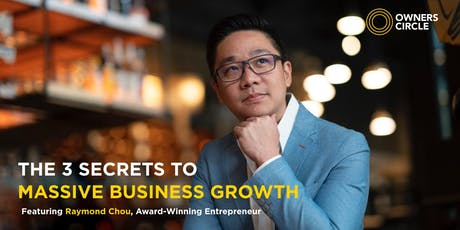 [BACK BY POPULAR DEMAND] The 3 Secrets To Massive Business Growth tickets