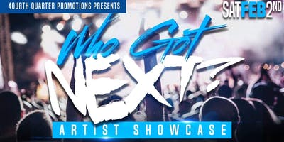 4ourth Quarter Promotions presents: Who Got Next? Artist Showcase