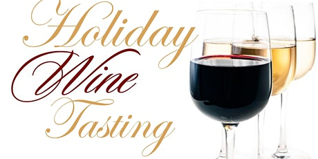 Holiday Wine Tasting Soirée tickets