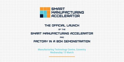 Official Launch Smart Manufacturing Accelerator Factory Box Demonstration