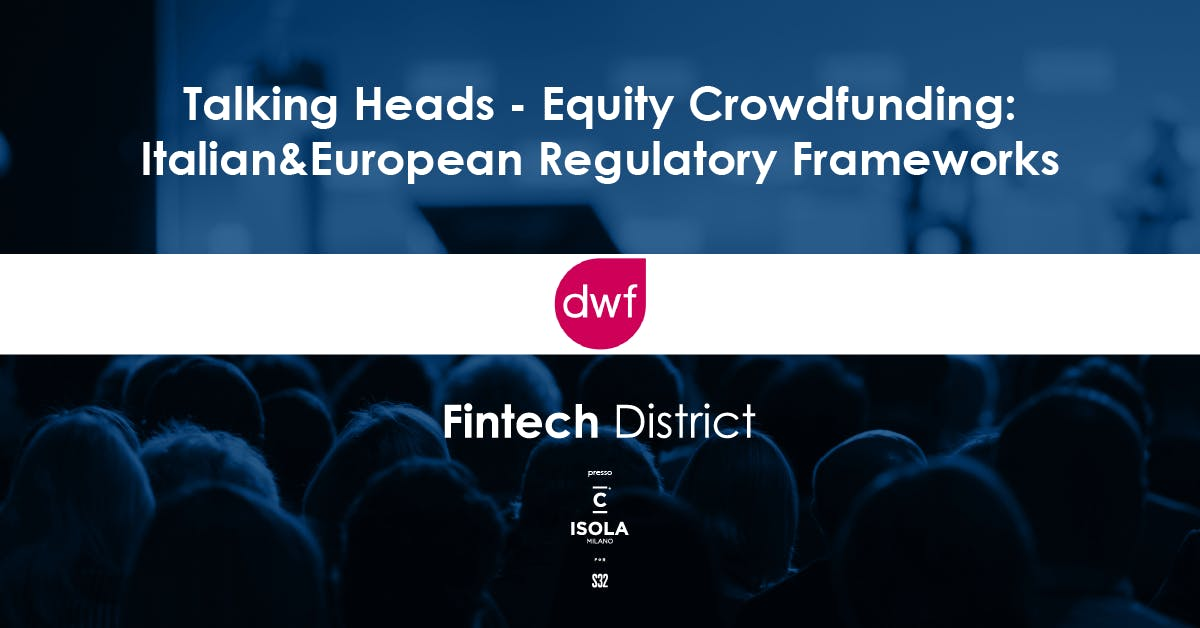 Talking Heads - Equity Crowdfunding: Italian&European Regulatory Frameworks