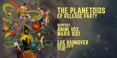 THE PLANETOIDS - EP RELEASE PARTY /w Animi Vox & Marie Diot