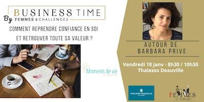 """Business Time - Autour de Barbara Privé - Moments de Vie \""""Comment reprendre confiance en soi et retrouver toute sa valeur ?\"""""""