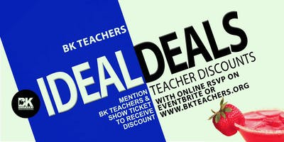 BK TEACHERS IDEAL DEALS- TEACHER DISCOUNTS