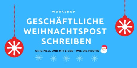 Workshop: Geschäftliche Weihnachtspost schreiben Tickets