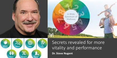 SECRETS REVEALED FOR MORE VITALITY AND PERFORMANCE by Dr. Steve Nugent