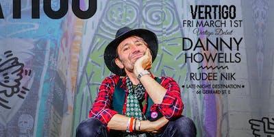 Danny Howells ◆ Fri March 1st at Vertigo
