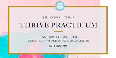 MWI Thrive Practicum Spring 2019