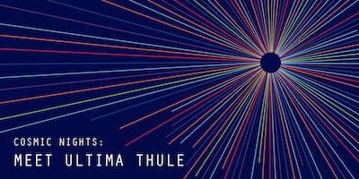 Cosmic Nights: Meet Ultima Thule