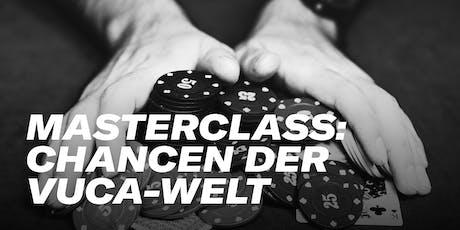 Afterwork Masterclass: Chancen der VUCA-Welt Tickets