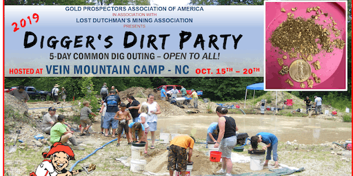 2019 Digger's Dirt Party: 5-Day Common GOLD Dig Outing at Vein mountain