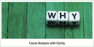 Cause Analysis with Clarity (2-day course)